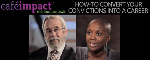 How-To Convert Your Convictions Into A Career